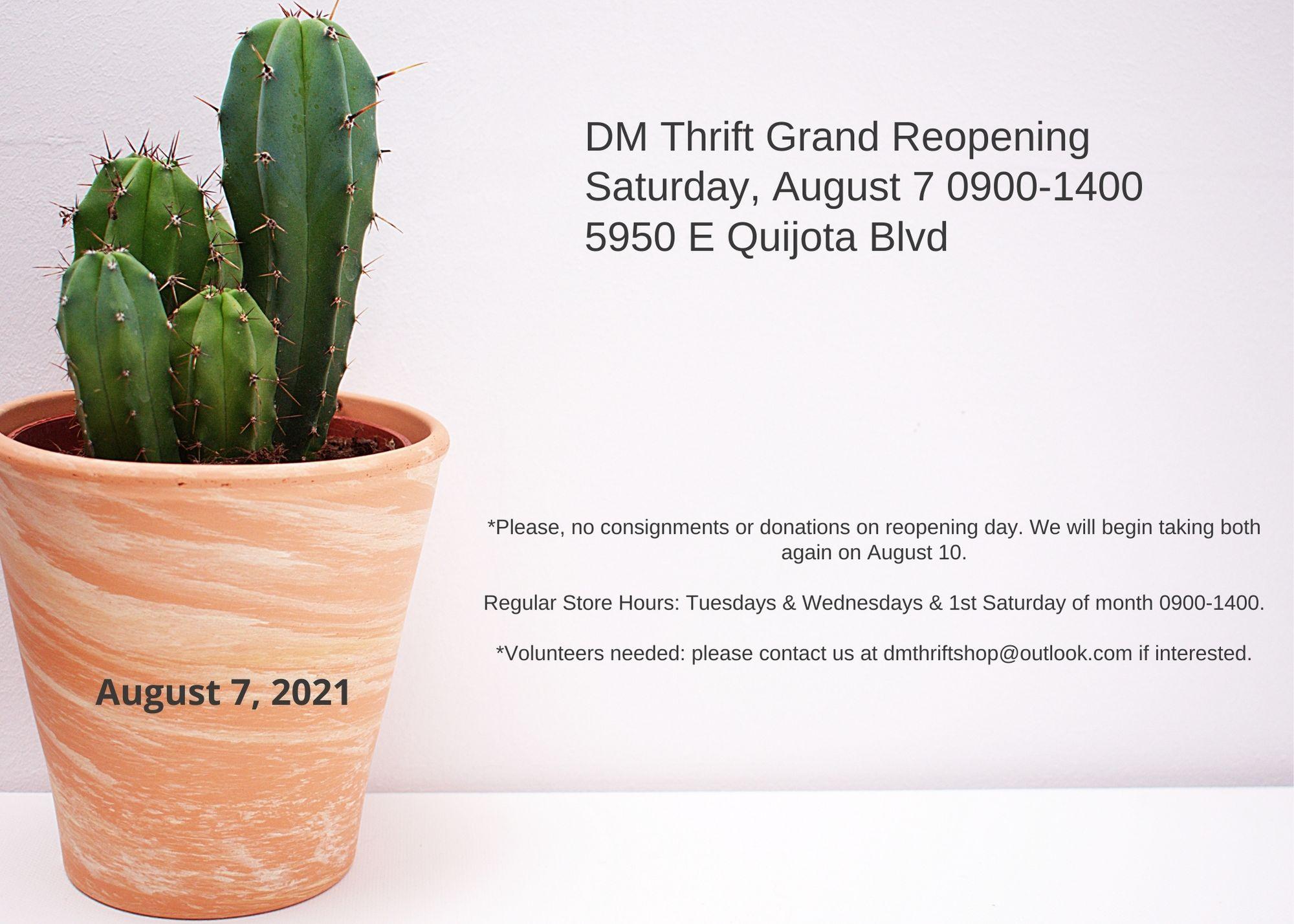 DM Thrift Grand Reopening Saturday, August 7 0900-1400 5950 E Quijota Blvd